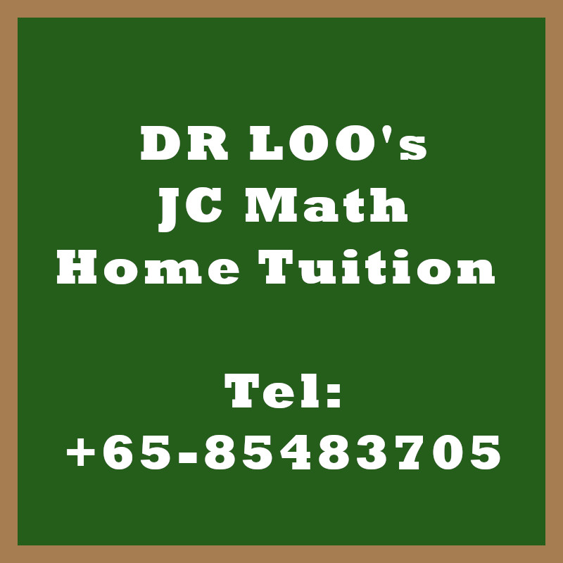 JC Math Home Tuition Singapore (H1 & H2 Maths)
