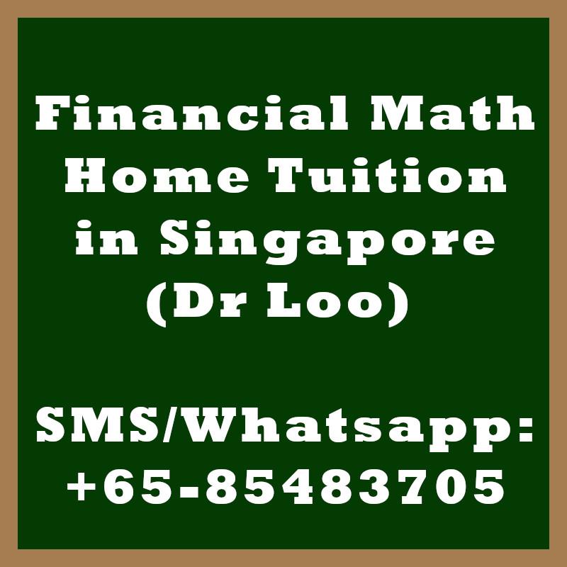 Financial Math Home Tuition Singapore
