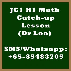 JC 1 H1 Math Year End Catch-up Lessons 2020 in Singapore