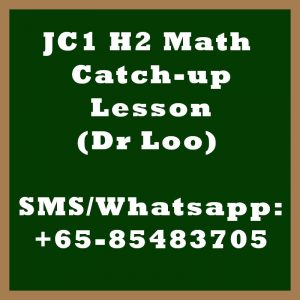 JC 1 H2 Math Year End Catch-up Lessons 2020 in Singapore