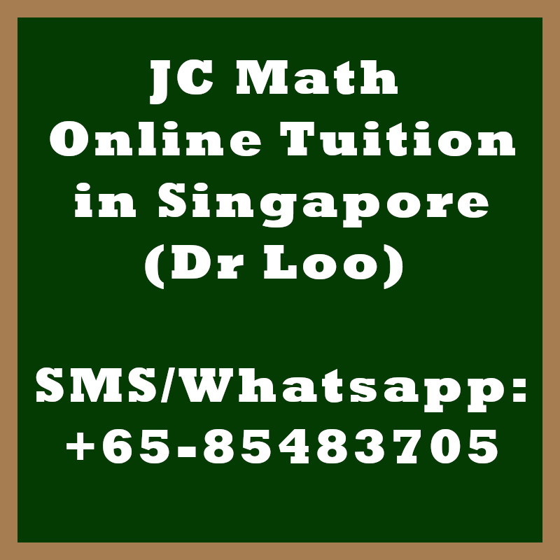 JC H1 H2 Math Online Tuition in Singapore