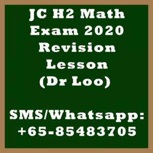 JC H2 Math Exam 2020 Revision Lessons in Singapore