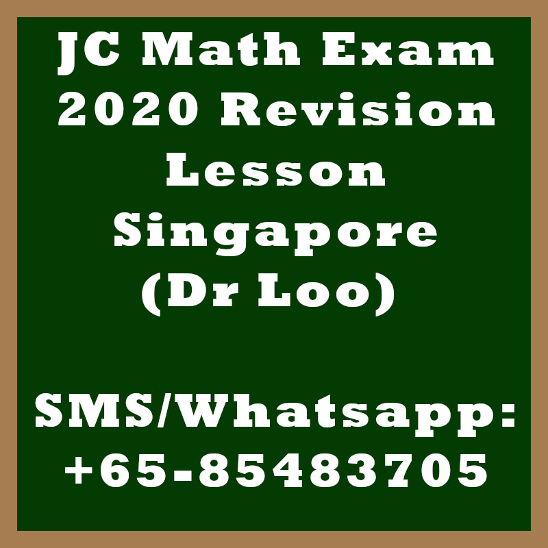 JC Math Exam 2020 Revision Lessons in Singapore