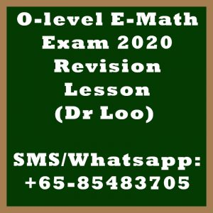 O-level E-Math Exam 2020 Revision Lessons in Singapore