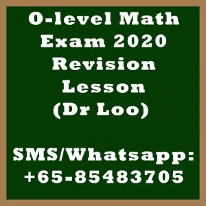 O-level Math Exam 2020 Revision Lessons in Singapore