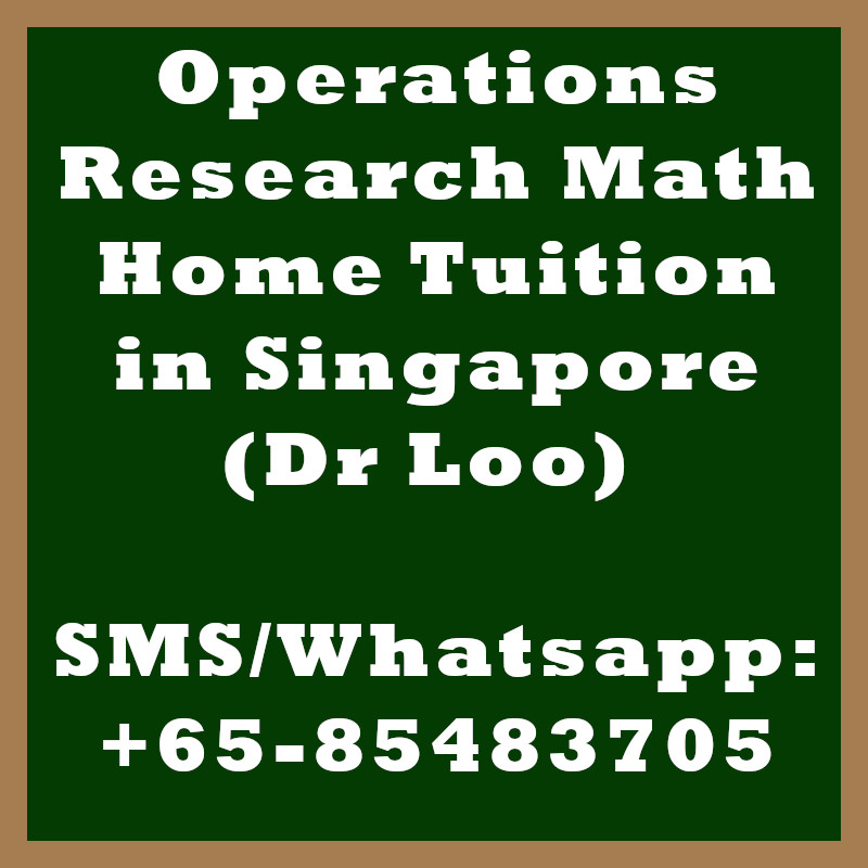 Operations Research Math Home Tuition Singapore