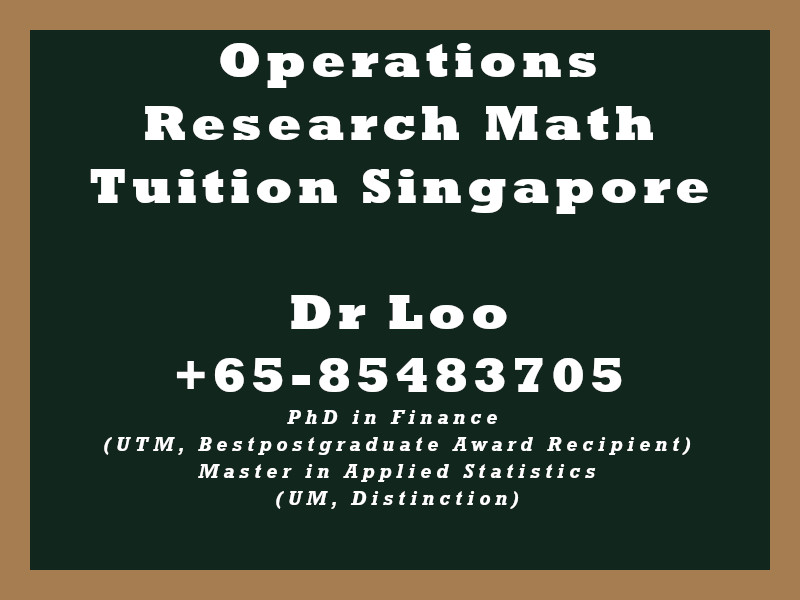 Operations Research Mathematics Private Tuition Singapore