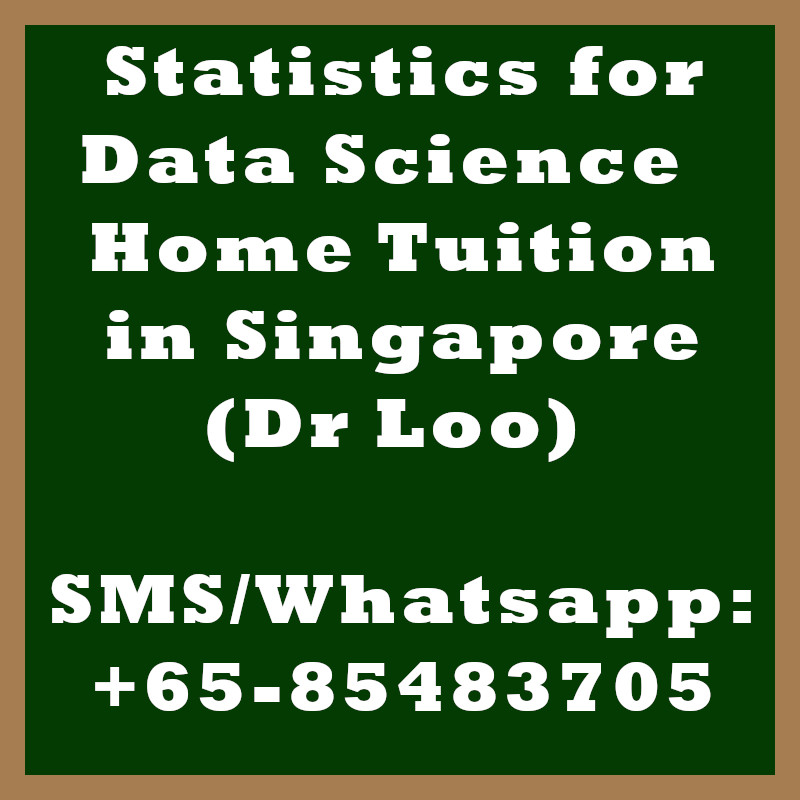 Statistics for Data Science Home Tuition Singapore