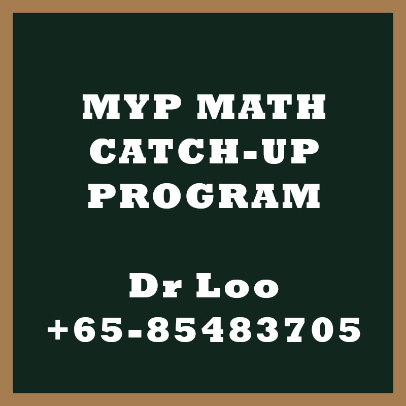 Middle Year Program MYP Maths Holiday Refreshment Class Singapore