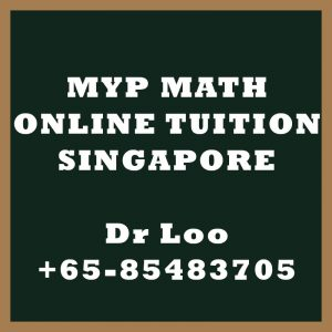 Middle Year Program MYP Maths Online Tuition Singapore