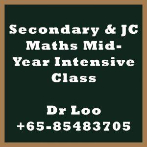Secondary & JC Maths Mid Year Intensive Class