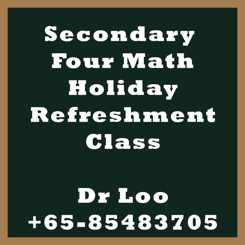 Secondary Four Math Holiday Refreshment Class Singapore