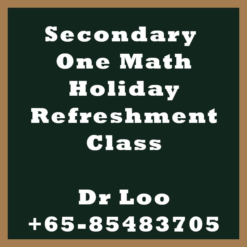 Secondary One Math Holiday Refreshment Class Singapore