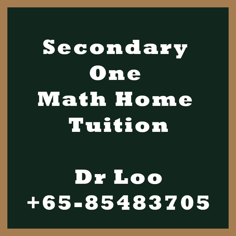 Secondary One Math Home Tuition Singapore