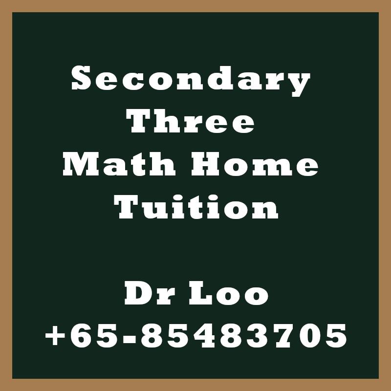 Secondary Three Math Home Tuition Singapore