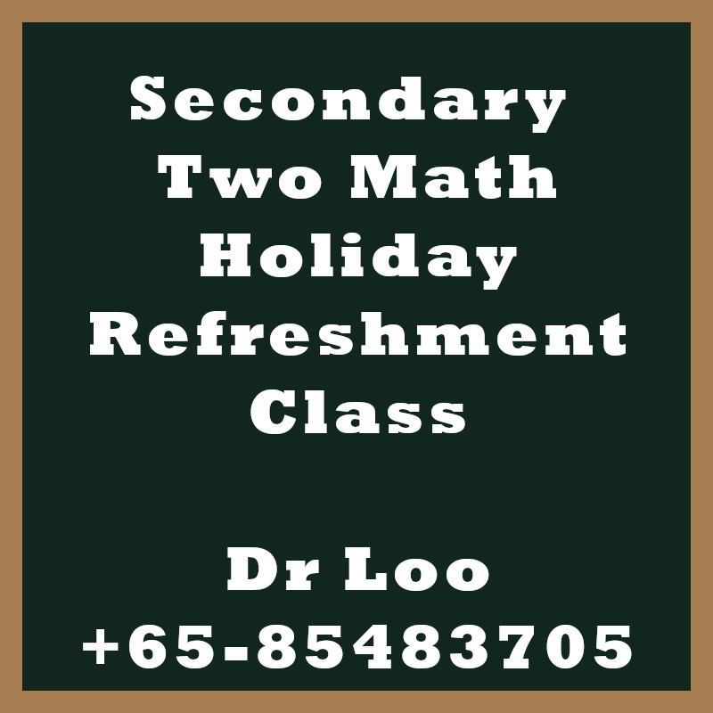 Secondary Two Math Holiday Refreshment Class Singapore