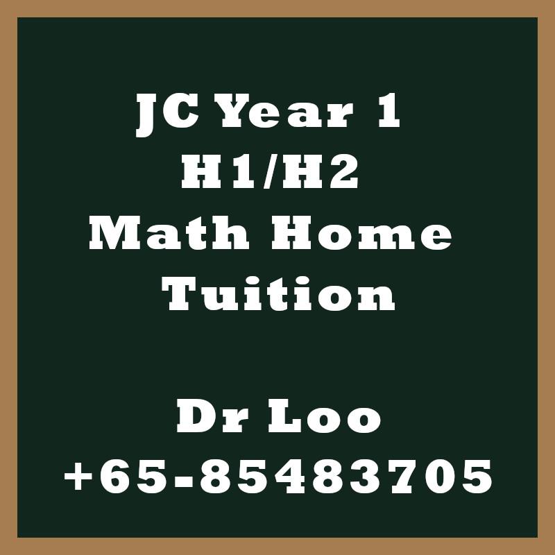 JC Year 1 H1 H2 Math Home Tuition