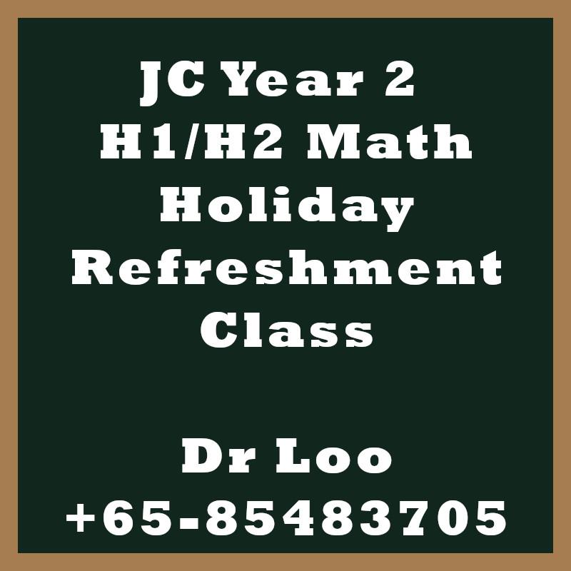 JC Year 2 H1 H2 Math Holiday Refreshment Class