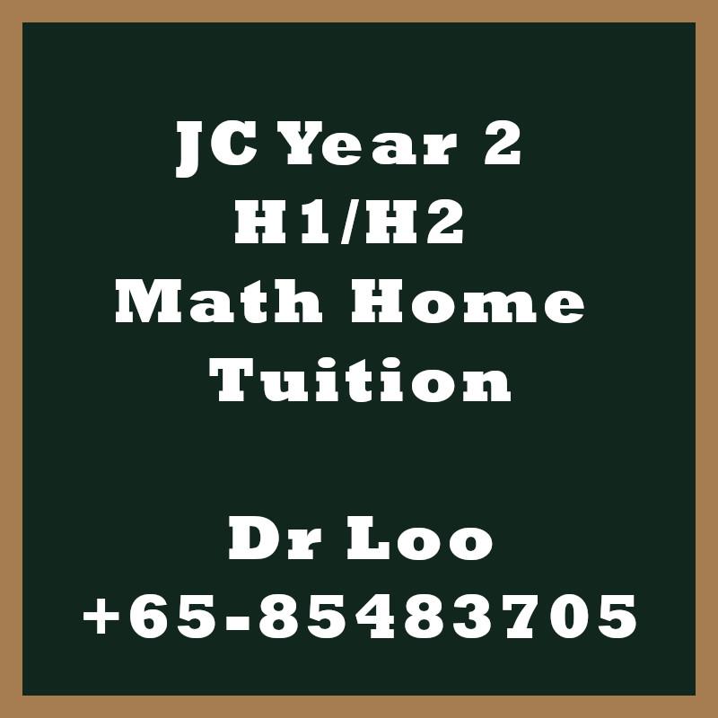 JC Year 2 H1 H2 Math Home Tuition
