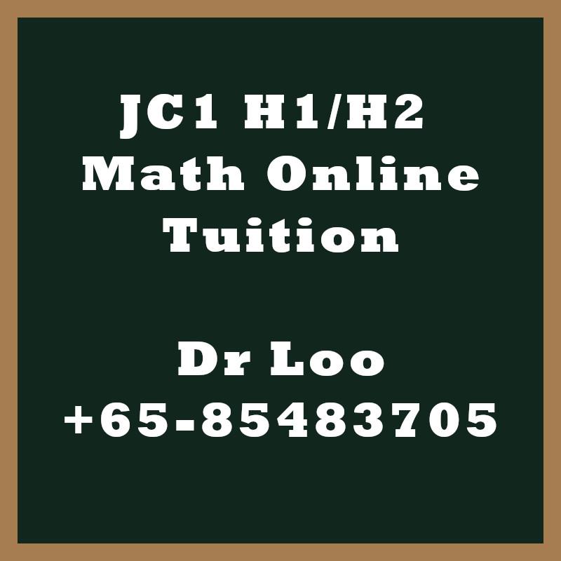 JC1 H1 H2 Math Online Tuition