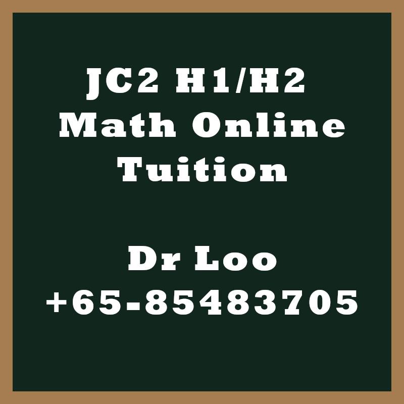 JC2 H1 H2 Math Online Tuition