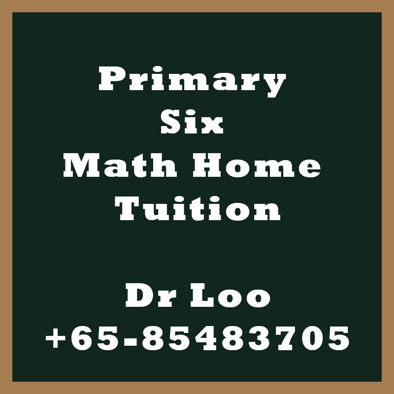 Primary Six Math Home Tuition Singapore