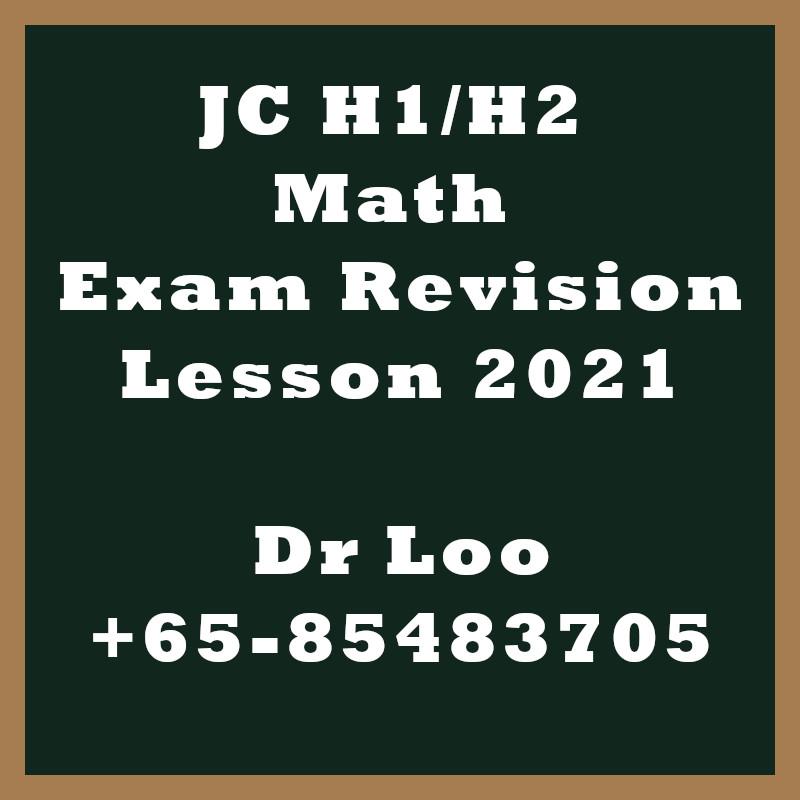 JC H1 H2 Maths Exam Revision Class 2021