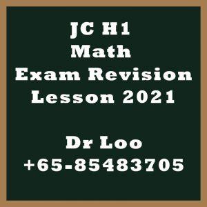 JC H1 Maths Exam Revision Class 2021