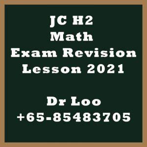 JC H2 Maths Exam Revision Class 2021