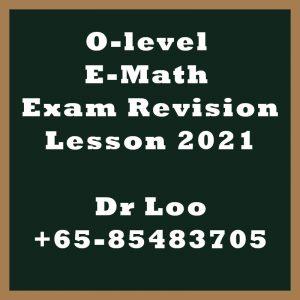 O-level E-Math Exam Revision Class 2021